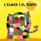 L'Elmer i el temps (Col·lecció L'Elmer) (ebook)