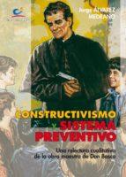 CONSTRUCTIVISMO Y SISTEMA PREVENTIVO