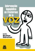 INTERVENCIÓN LOGOPÉDICA EN TRASTORNOS DE LA VOZ (ebook)