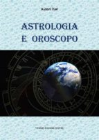 Astrologia e Oroscopo (ebook)