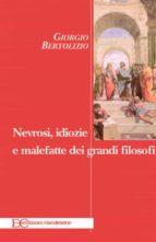 Nevrosi, idiozie e malefatte dei grandi filosofi (ebook)