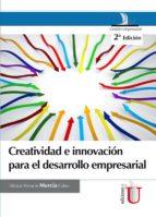 Creatividad e innovación para el desarrollo empresarial. 2ª Edición (ebook)