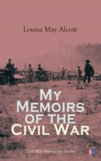 MY MEMOIRS OF THE CIVIL WAR