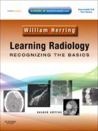 Learning Radiology: Recognizing the Basics E-Book (ebook)