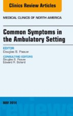 Common Symptoms in the Ambulatory Setting , An Issue of Medical Clinics, E-Book (ebook)