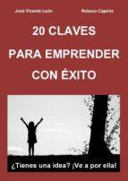 20 CLAVES PARA EMPRENDER CON ÉXITO