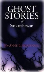Ghost Stories of Saskatchewan (ebook)