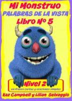 Mi Monstruo Palabras De La Vista  Nivel 2 Libro 5
