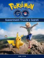 Pokemon Go Unofficial Suggerimenti Trucchi E Segreti (ebook)