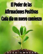 El Poder De Las Afirmaciones Positivas: Cada Día Un Nuevo Comienzo