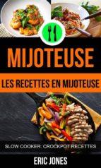 Mijoteuse :les Recettes En Mijoteuse (Slow Cooker: Crockpot Recettes) (ebook)