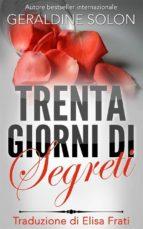 Trenta Giorni Di Segreti (ebook)
