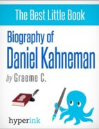 Daniel Kahneman: 2002 Nobel Laureate and Creator of Hedonic Psychology (ebook)
