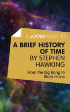 A JOOSR GUIDE TO... A BRIEF HISTORY OF TIME BY STEPHEN HAWKING