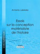 Essais sur la conception matérialiste de l'histoire (ebook)