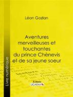 Aventures merveilleuses et touchantes du prince Chènevis et de sa jeune soeur (ebook)