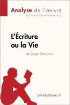 L'Écriture ou la Vie de Jorge Semprun (Analyse de l'oeuvre) (ebook)