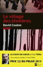 Le village des ténèbres. Prix VSD 2015. Coup de coeur Franck Thilliez (ebook)