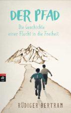 Der Pfad - Die Geschichte einer Flucht in die Freiheit (ebook)