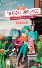 Die Trabbel-Drillinge - Lämmer, Glamour, Macarons (ebook)