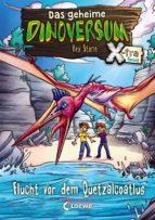 Das geheime Dinoversum Xtra 4 - Flucht vor dem Quetzalcoatlus (ebook)