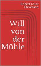 Will von der Mühle (ebook)
