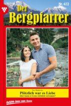 Der Bergpfarrer 472 – Heimatroman (ebook)