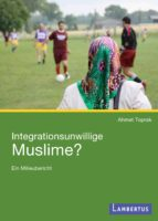 INTEGRATIONSUNWILLIGE MUSLIME?
