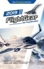 FLIGHTGEAR - DER FLUG-SIMULATOR 2019