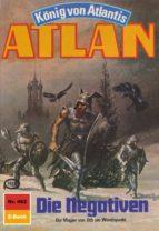 Atlan 462: Die Negativen