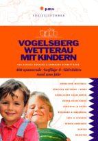 Vogelsberg Wetterau mit Kindern (ebook)
