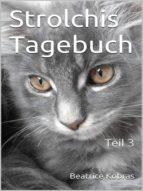STROLCHIS TAGEBUCH - TEIL 3