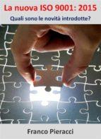 La nuova ISO 9001: 2015 Quali sono le novità introdotte? (ebook)