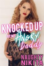 Knocked Up By My Angry Daddy (ebook)