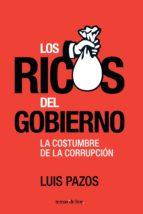 LOS RICOS DEL GOBIERNO