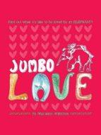 Jumbo Love