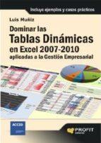 Dominar las tablas dinámicas en Excel 2007-2010 aplicadas a la gestión empresarial