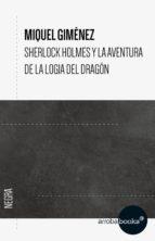 Sherlock Holmes y la aventura de la Logia del Dragón (ebook)