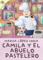 Camila y el abuelo pastelero (ebook)