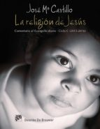 La religión de Jesús. Comentario al Evangelio diario. Ciclo C (2015-2016) (ebook)