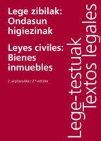 LEGE ZIBILAK: ONDASUN HIGIEZINAK/LEYES CIVILES: BIENES INMUEBLES