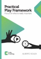 Practical Play Framework: Focus on what is really important (ebook)