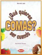 ¿Qué quieres ser cuando comas? (ebook)