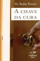 A chave da cura (ebook)