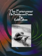 The Forerunner: His Parables and Poems (ebook)