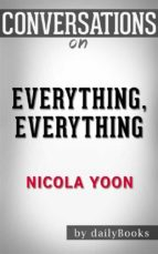 Everything, Everything: by Nicola Yoon | Conversation Starters (ebook)