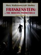 Frankenstein; or the Modern Prometheus (ebook)