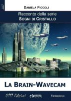 La Brain-Wavecam (ebook)