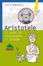 Aristotele. Il prof. di Alessandro il Grande (ebook)