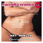 Raccolta erotica [Mat Marlin] (ebook)